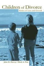 Children of Divorce : Stories of Loss and Growth - John H. Harvey