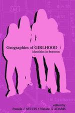 Geographies of Girlhood : Identities In-Between