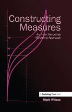Constructing Measures : An Item Response Modeling Approach - Mark Wilson