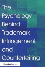 The Psychology Behind Trademark Infringement and Counterfeiting - J.L. Zaichkowsky