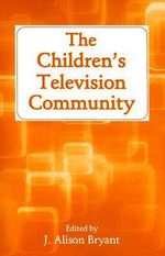 The Children's Television Community : Routledge Communication Series