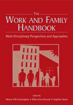 The Work and Family Handbook : Multi-Disciplinary Perspectives and Approaches :  Multi-Disciplinary Perspectives and Approaches