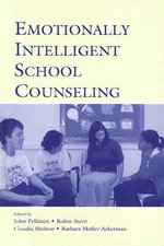 Emotionally Intelligent School Counseling : The Next Generation of Prevention