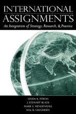 International Assignments : An Integration of Strategy, Research, and Practice - Linda K. Stroh