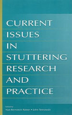 Current Issues in Stuttering Research and Practice : A Manual for Clinicians