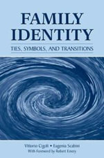 Family Identity : Ties, Symbols, and Transitions - Vittorio Cigoli