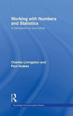 Working with Numbers and Statistics : A Handbook for Journalists - Charles Livingston