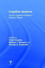Cognitive Systems : Human Cognitive Models in Systems Design