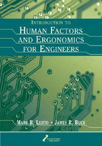 Introduction to Human Factors and Ergonomics for Engineers : Principles and Creative Human Factors Approaches - Mark R. Lehto