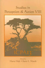 Studies in Perception and Action VIII : Thirteenth International Conference on Perception and Action - Harry Heft