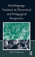 Interlanguage Variation in Theoretical and Pedagogical Perspective : An Education in English - H.D. Adamson