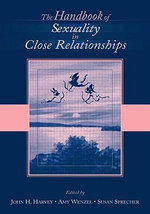 The Handbook of Sexuality in Close Relationships :  Multi-Disciplinary Perspectives and Approaches