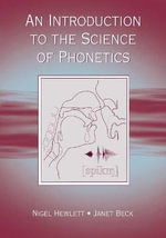 An Introduction to the Science of Phonetics - Nigel Hewlett
