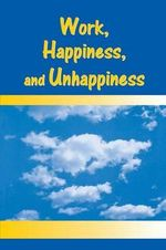 Work, Happiness, and Unhappiness - Peter Warr