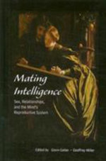 Mating Intelligence : Sex, Relationships, and the Mind's Reproductive System