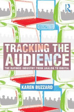 Tracking the Audience : The Ratings Industry From Analog to Digital - Karen S. Buzzard