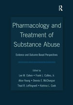 Pharmacology and Treatment of Substance Abuse : Evidence and Outcome Based Perspectives