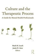 Culture and the Therapeutic Process : A Guide for Mental Health Professionals