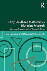 Early Childhood Mathematics Education Research : Learning Trajectories for Young Children - Julie Sarama