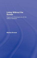 Living without the Screen : Lea's Communication - Marina Krcmar