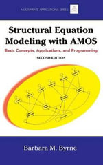 Structural Equation Modeling with AMOS : Basic Concepts, Applications, and Programming - Barbara M. Byrne