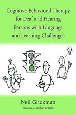 Cognitive-behavioral Therapy for Deaf and Hearing Persons with Language and Learning Challenges - Neil Glickman