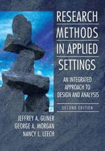 Research Methods in Applied Settings : An Integrated Approach to Design and Analysis - Jeffrey A. Gliner