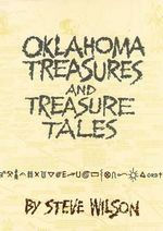 Oklahoma Treasures and Treasure Tales - Steve Wilson