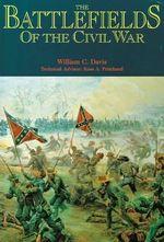 The Battlefields of the Civil War - William C. Davis