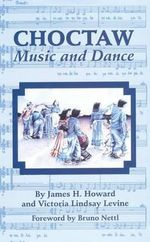 Choctaw Music and Dance - James H. Howard