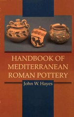 Handbook of Mediterranean Roman Pottery : Antique Pocket Guides - John W. Hayes