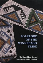 Folklore of the Winnebago Tribe - David Lee Smith