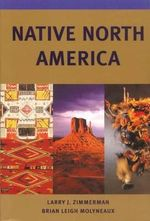 Native North America : Civilization of the American Indian (Paperback) - Larry J. Zimmerman