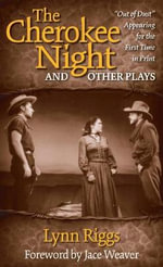 The Cherokee Night and Other Plays : Lives of the Victorians - Lynn Riggs