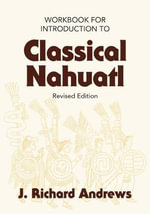 Introduction to Classical Nahuatl - Richard J Andrews