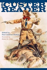 The Custer Reader - Paul Andrew Hutton