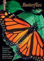 Butterflies of Oklahoma, Kansas, and North Texas - John M Dole
