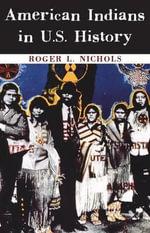 American Indians in U.S. History - Roger L Nichols