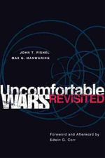 Uncomfortable Wars Revisited : Challenges and Lessons of Peace Operations - John T Fishel
