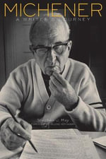 Michener : A Writer's Journey - Stephen J May