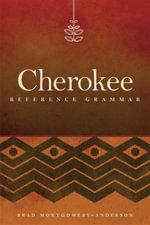 Cherokee Reference Grammar - MR Brad Montgomery-Anderson