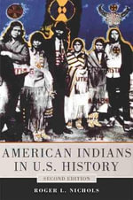 American Indians in U.S. History : Civilization of the American Indian (Paperback) - Both Professors of History Roger L Nichols