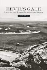 Devil's Gate : Owning the Land, Owning the Story - Tom Rea