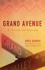 Grand Avenue : A Novel in Stories - Greg Sarris