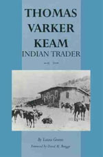 Thomas Varker Keam : Indian Trader - Laura Graves