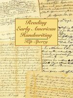 Reading Early American Handwriting : Words for Readers and Writers - Kip Sperry
