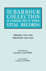 The Barbour Collection of Connecticut Town Vital Records. Volume 41 : Sterling 1794-1850, Stratford 1639-1840