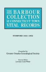 The Barbour Collection of Connecticut Town Vital Records. Volume 42 : Stamford 1641-1852