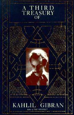 A Third Treasury of Kahlil Gibran - Kahlil Gibran