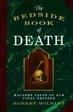 The Bedside Book of Death - Robert Wilkins